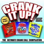 Crank It Up! The Ultimate Crank Call Compilation详情