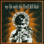 My Life With The Thrill Kill Kult详情