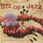 Leis Of Jazz: The Jazz Sounds Of Arthur Lyman详情
