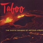 Taboo: The Exotic Sounds Of Arthur Lyman详情