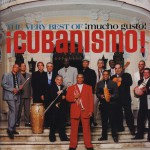 The Very Best Of ¡Cubanismo! ¡Mucho Gusto!详情
