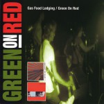 Gas Food Lodging / Green On Red详情