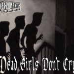Dead Girls Don't Cry详情