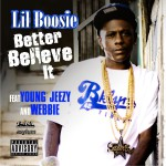Better Believe It [feat. Young Jeezy & Webbie] (Explicit)详情