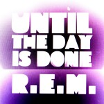 Until The Day Is Done (Int'l 2-Track DMD)详情