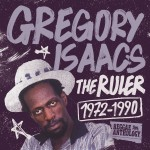 Reggae Anthology: Gregory Isaacs - The Ruler [1972-1990]详情