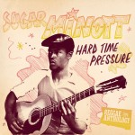Reggae Anthology: Sugar Minott - Hard Time Pressure详情