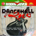 Riddim Driven: Dancehall Rock详情
