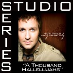 A Thousand Hallelujahs [Studio Series Performance Track]详情