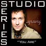 You Are [Studio Series Performance Track]详情
