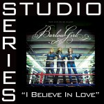 I Believe In Love [Studio Series Performance Track]详情