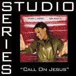 Call On Jesus [Studio Series Performance Track]详情
