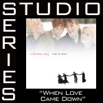 When Love Came Down [Studio Series Performance Track]详情