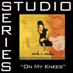 On My Knees [Studio Series Performance Track]详情