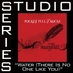 Water [There Is No One Like You] [Studio Series Performance Track]详情