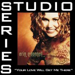 Your Love Will Get Me There [Studio Series Performance Track]详情