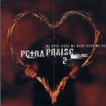 Petra Praise 2 - We Need Jesus详情