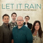 Let It Rain: The Best of Pocket Full of Rocks详情