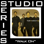 Walk On [Studio Series Performance Track]详情