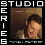 The Man I Want To Be [Studio Series Performance Track]详情