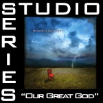 Our Great God [Studio Series Performance Track]详情
