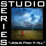 Jesus Paid It All [Studio Series Performance Track]详情