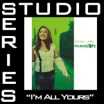 I'm All Yours [Studio Series Performance Track]详情