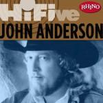 Rhino Hi-Five: John Anderson详情