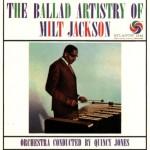 The Ballad Artistry Of Milt Jackson详情
