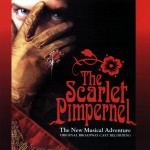 The Scarlet Pimpernel: The New Musical Adventure (Original Broadway Cast Recordi详情