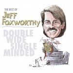 The Best of Jeff Foxworthy: Double Wide, Single Minded (U.S. Version)详情