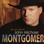 The Very Best Of John Michael Montgomery (US Release)详情