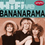 Rhino Hi-Five: Bananarama详情