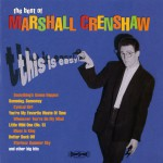 This Is Easy: The Best Of Marshall Crenshaw (US Release)详情
