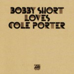 Bobby Short Loves Cole Porter (US Release)详情