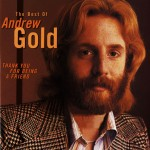 Thank You For Being a Friend: The Best Of Andrew Gold (US Release)详情