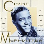 Deep Sea Ball - The Best Of Clyde McPhatter (US Release)详情