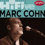 Rhino Hi-Five: Marc Cohn详情