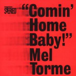 Comin' Home Baby [Digital Version - 12 tracks]详情
