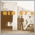 Hit By a Train: The Best of Old 97's详情