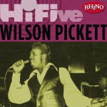 Rhino Hi-Five: Wilson Pickett (US Release)详情