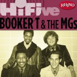 Rhino Hi-FIve: Booker T. & The MG's (US Release)详情