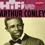 Rhino Hi-Five: Arthur Conley (US Release)详情