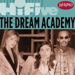Rhino Hi-Five: The Dream Academy详情