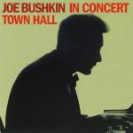Joe Bushkin In Concert: Town Hall详情