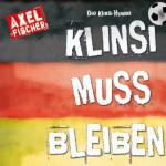 Die Klinsi-Hymne: Klinsi bleib für immer (Single Mix)详情