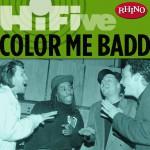 Rhino Hi-Five: Color Me Badd (US Release)详情