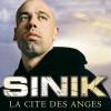 Sinik La cité des anges 试听