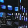 Kill II This Spiral Of Despair (Album Version) 试听