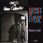 Sidney Bechet avec Claude Luter et son orchestre - Moulin à Café详情